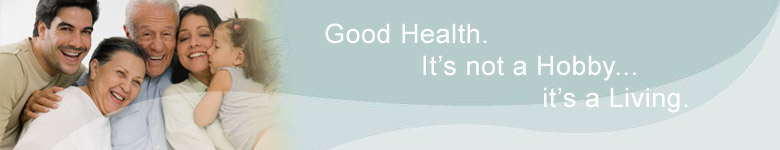 Good Health - it's not a Hobby, it's a Living.
